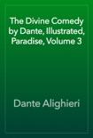 The Divine Comedy by Dante, Illustrated, Paradise, Volume 3 resumen del libro