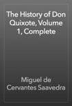 The History of Don Quixote, Volume 1, Complete resumen del libro