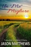 """Un """"Me"""" Migliore - Sviluppo personale per una vita più felice book summary, reviews and downlod"""