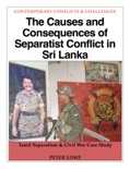 The Causes and Consequences of Separatist Conflict in Sri Lanka book summary, reviews and download
