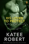 His Lover to Protect book summary, reviews and downlod
