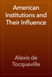 American Institutions and Their Influence book summary, reviews and download
