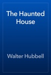 The Haunted House book summary, reviews and download