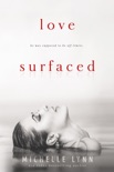Love Surfaced book summary, reviews and download