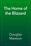 The Home of the Blizzard book summary, reviews and download
