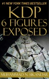 KDP 6 Figures Exposed: Step-by-Step Stupidly Easy Course on How to Make Six Figures Through Amazon Kindle Publishing Exposed book summary, reviews and download
