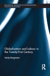 Globalization and Labour in the Twenty-First Century book summary, reviews and download