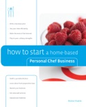 How to Start a Home-based Personal Chef Business book summary, reviews and download