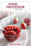 KitchenAid® Food Processor Recipes book summary, reviews and download