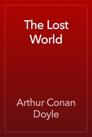 The Lost World by Public Domain book summary, reviews and downlod