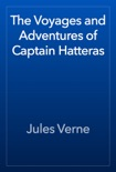 The Voyages and Adventures of Captain Hatteras book summary, reviews and downlod