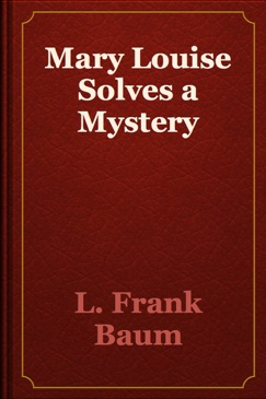 Mary Louise Solves a Mystery E-Book Download