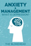 Anxiety & Management: What Is Depression? book summary, reviews and download