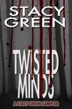 Twisted Minds: A Stacy Green Mystery Thriller Sampler book summary, reviews and download