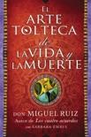 El arte tolteca de la vida y la muerte book summary, reviews and downlod