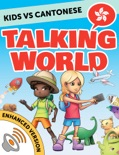 Kids vs Cantonese: Talking World (Enhanced Version) book summary, reviews and downlod