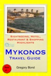 Mykonos, Greece Travel Guide - Sightseeing, Hotel, Restaurant & Shopping Highlights (Illustrated) book summary, reviews and download