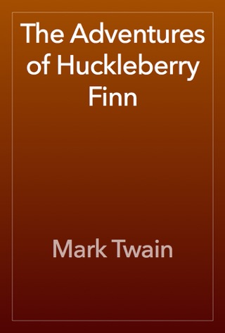 The Adventures of Huckleberry Finn by Public Domain book summary, reviews and downlod