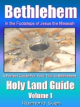 Bethlehem - In the Footsteps of Jesus the Messiah - Holy Land Guide book summary, reviews and download