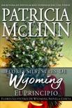 Flores silvestres de Wyoming: El principio book summary, reviews and downlod