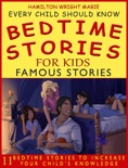 Bedtime Stories for Kids: Famous Stories: Every Child Should Know book summary, reviews and download