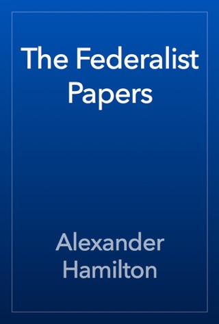 The Federalist Papers by Public Domain book summary, reviews and downlod