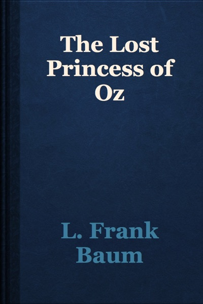 The Lost Princess of Oz by L. Frank Baum Book Summary, Reviews and E-Book Download