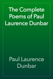The Complete Poems of Paul Laurence Dunbar book summary, reviews and download