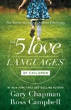 The 5 Love Languages of Children book summary, reviews and downlod