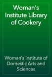Woman's Institute Library of Cookery book summary, reviews and download
