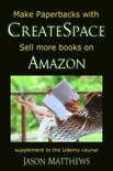 Make Paperbacks with CreateSpace: Sell More Books on Amazon book summary, reviews and downlod