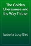 The Golden Chersonese and the Way Thither book summary, reviews and download