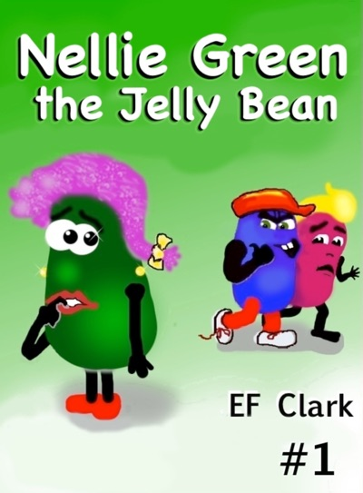 Nellie Green the Jelly Bean by EF Clark Book Summary, Reviews and E-Book Download