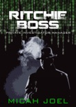 Ritchie Boss: Private Investigator Manager book summary, reviews and download