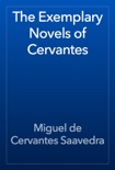 The Exemplary Novels of Cervantes book summary, reviews and downlod