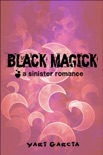 Black Magick: A Sinister Romance book summary, reviews and downlod