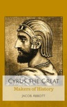 Cyrus the Great: Makers of History book summary, reviews and download