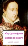 Mary Queen of Scots: Makers of History book summary, reviews and download
