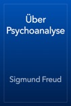 Über Psychoanalyse book summary, reviews and downlod