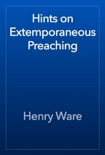 Hints on Extemporaneous Preaching book summary, reviews and download