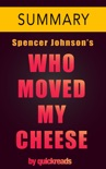 Who Moved My Cheese by Spencer Johnson -- Summary & Analysis book summary, reviews and downlod