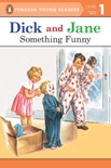Dick and Jane: Something Funny book summary, reviews and download