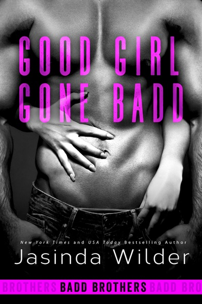 Good Girl Gone Badd by Jasinda Wilder Book Summary, Reviews and E-Book Download