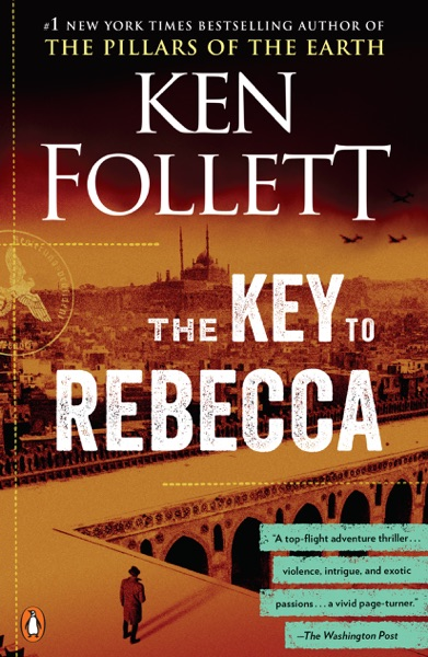 The Key to Rebecca by Ken Follett Book Summary, Reviews and E-Book Download