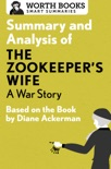 Summary and Analysis of The Zookeeper's Wife: A War Story book summary, reviews and downlod