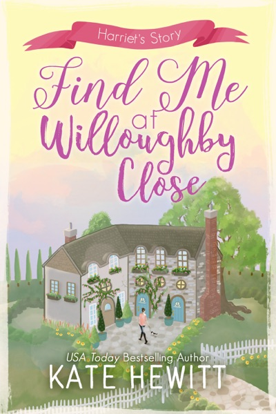 Find Me at Willoughby Close by Kate Hewitt Book Summary, Reviews and E-Book Download