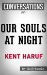 Our Souls at Night: A Novel By Kent Haruf Conversation Starters book summary, reviews and downlod