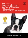 The Boston Terrier Handbook book summary, reviews and download