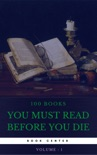 100 Books You Must Read Before You Die [volume 1] (Book Center) book summary, reviews and downlod