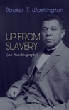 UP FROM SLAVERY (An Autobiography) book summary, reviews and downlod